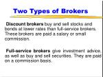 two types of brokers