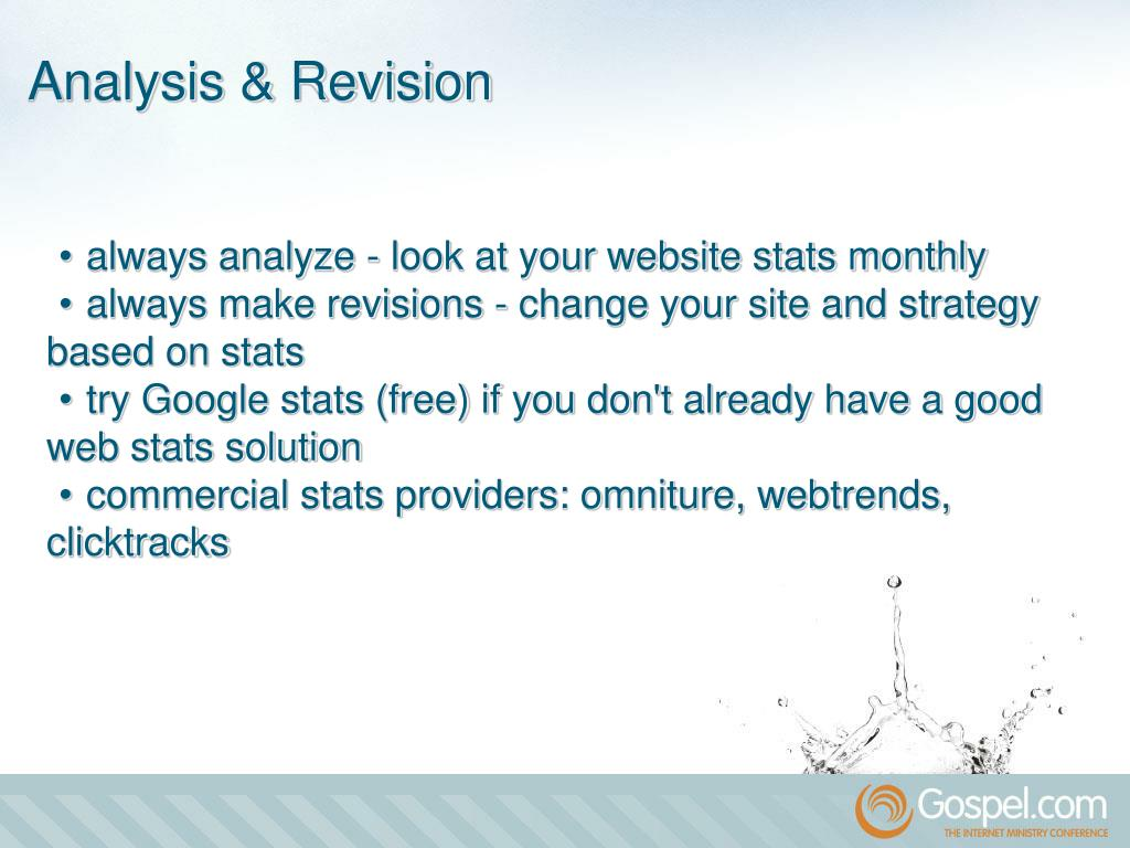 •	always analyze - look at your website stats monthly