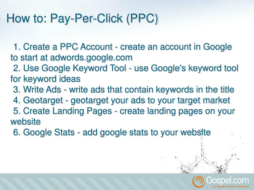 1. Create a PPC Account - create an account in Google to start at adwords.google.com