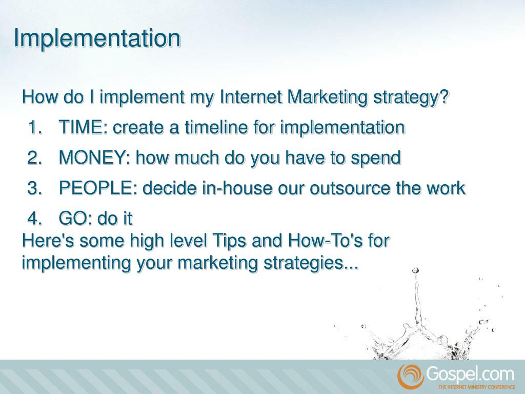 How do I implement my Internet Marketing strategy?