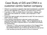 case study of gis and crm in a customer centric fashion company