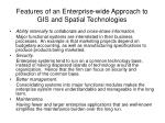features of an enterprise wide approach to gis and spatial technologies5