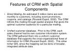 features of crm with spatial components