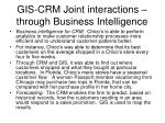 gis crm joint interactions through business intelligence