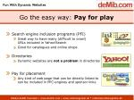 go the easy way pay for play