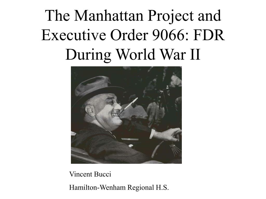the manhattan project and executive order 9066 fdr during world war ii l.