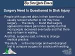 surgery need is questioned in disk injury