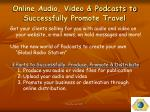 online audio video podcasts to successfully promote travel