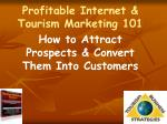 profitable internet tourism marketing 101 how to attract prospects convert them into customers