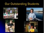 our outstanding students