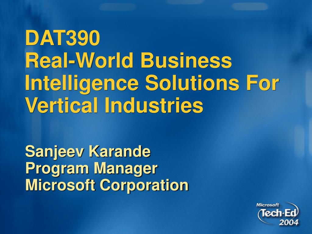 dat390 real world business intelligence solutions for vertical industries l.