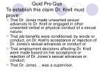 quid pro quo to establish this claim dr krell must prove