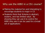 why use the aibo in a cs1 course