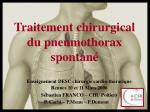 traitement chirurgical du pneumothorax spontan