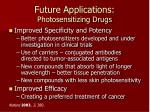 future applications photosensitizing drugs