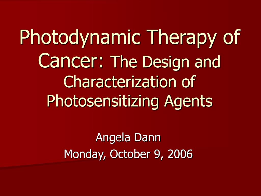 photodynamic therapy of cancer the design and characterization of photosensitizing agents l.