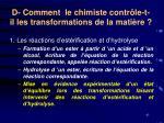 d comment le chimiste contr le t il les transformations de la mati re
