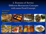 2 features of service different restaurant concepts with same food concept