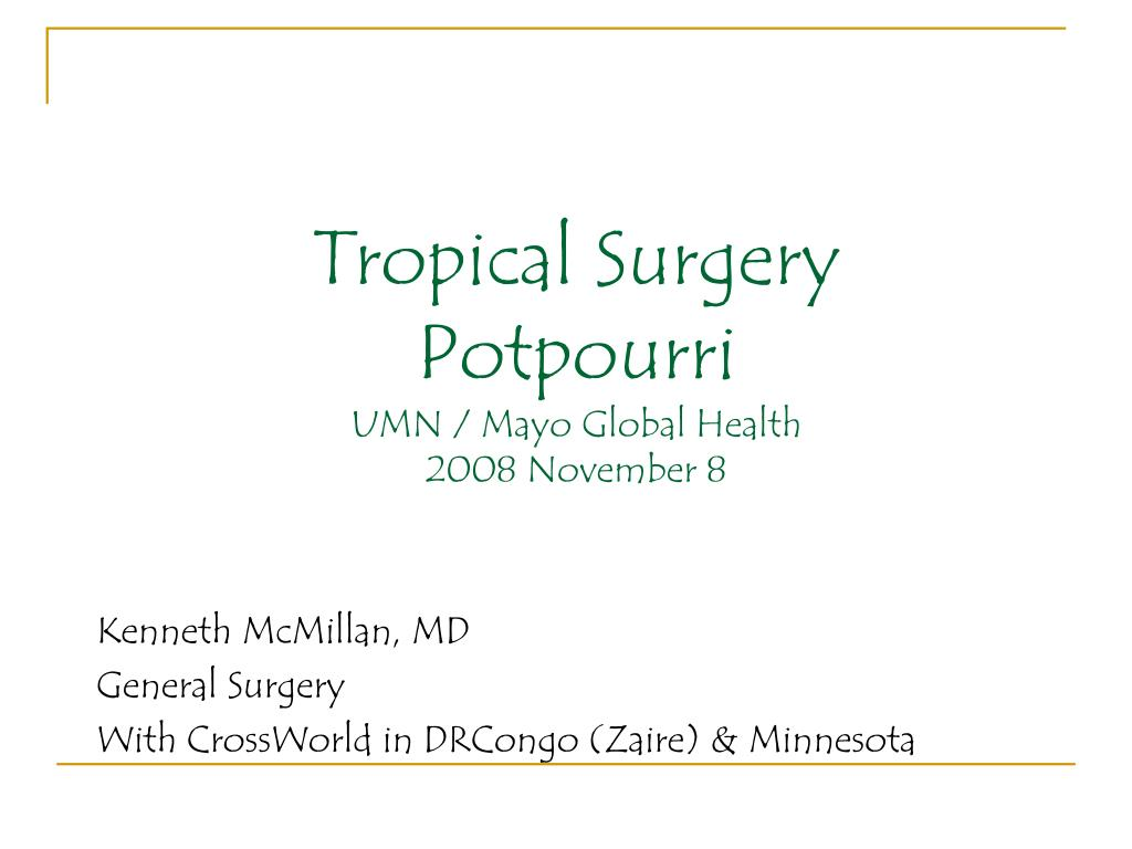 tropical surgery potpourri umn mayo global health 2008 november 8 l.