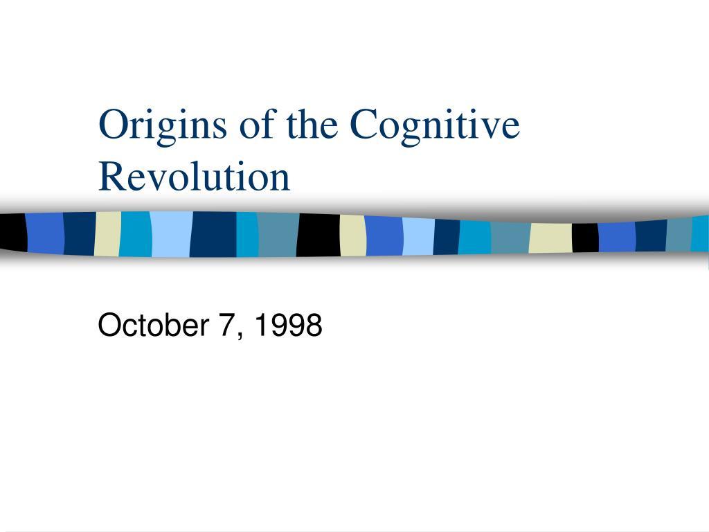 origins of the cognitive revolution l.