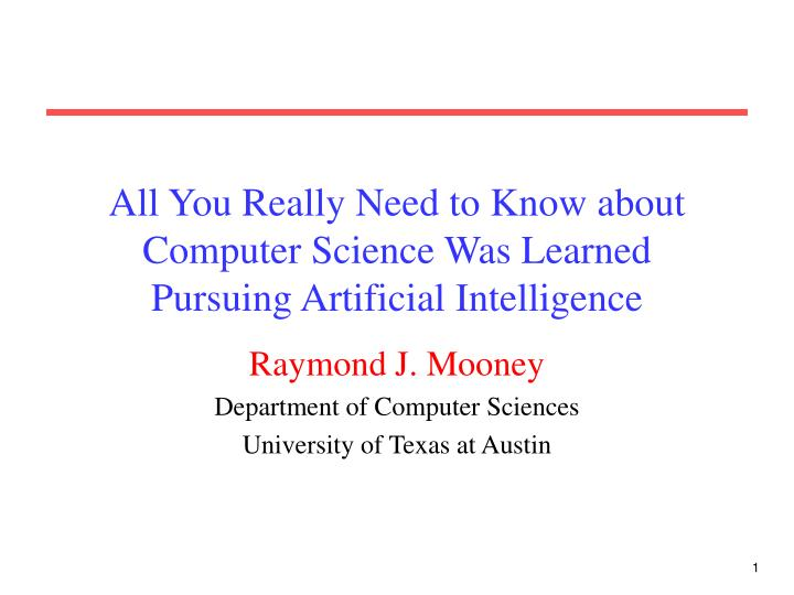 all you really need to know about computer science was learned pursuing artificial intelligence n.