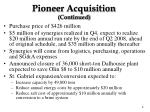 pioneer acquisition continued