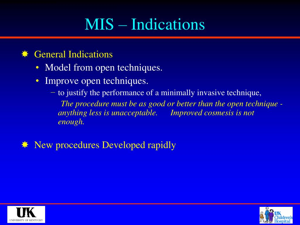 MIS – Indications