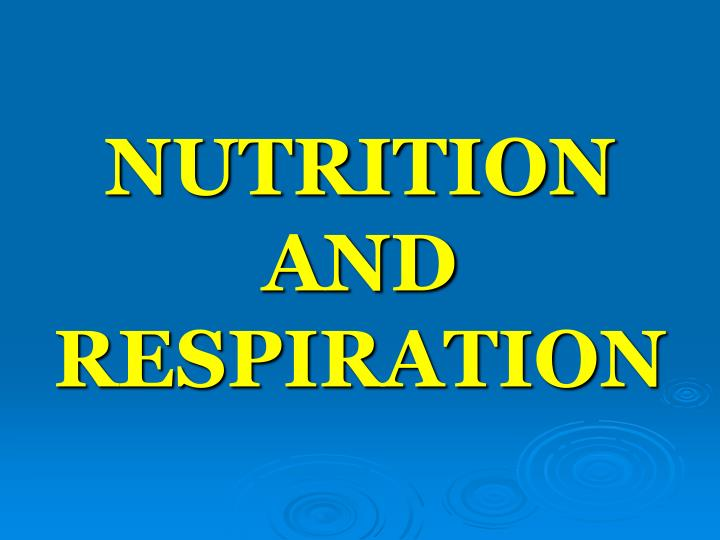 nutrition and respiration n.