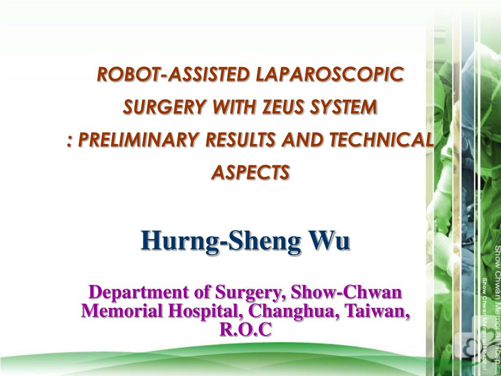 robot assisted laparoscopic surgery with zeus system preliminary results and technical aspects l.