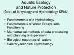 aquatic ecology and nature protection dept of ichtyology and hydrobiology spbu