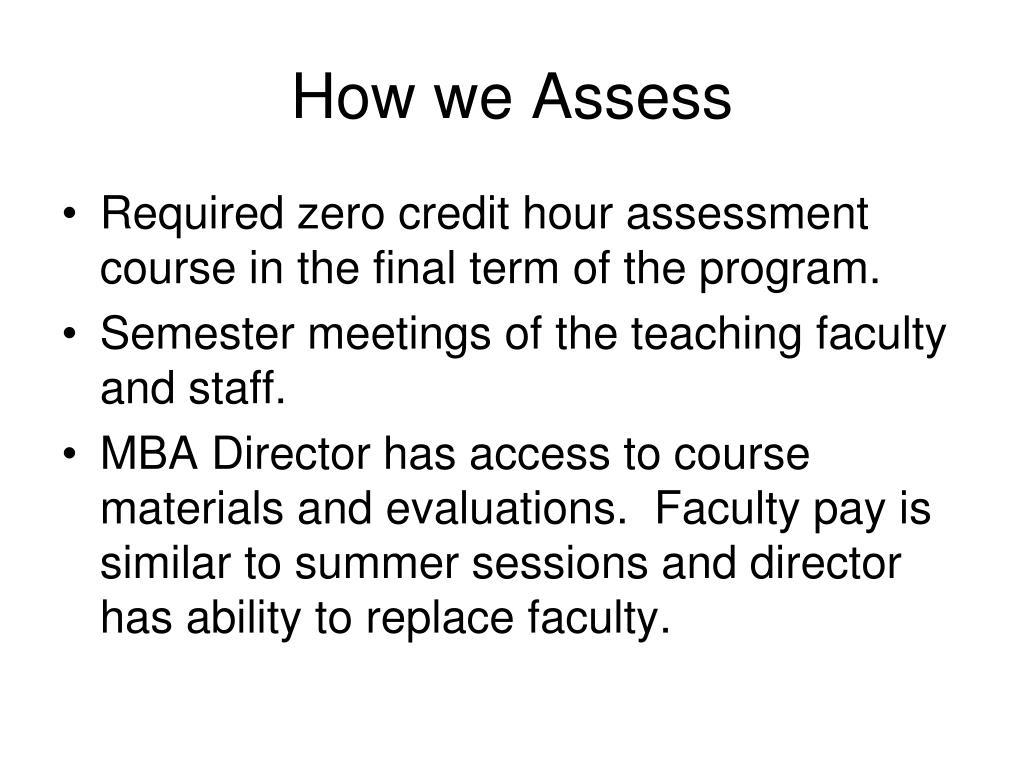 How we Assess
