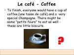 le caf coffee
