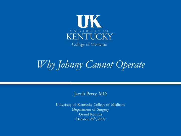 why johnny cannot operate n.