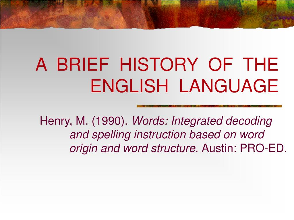 a brief history of the english language l.