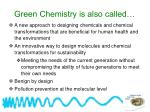 green chemistry is also called