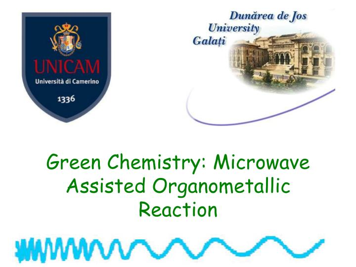 green chemistry microwave assisted organometallic reaction n.