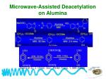 microwave assisted deacetylation on alumina