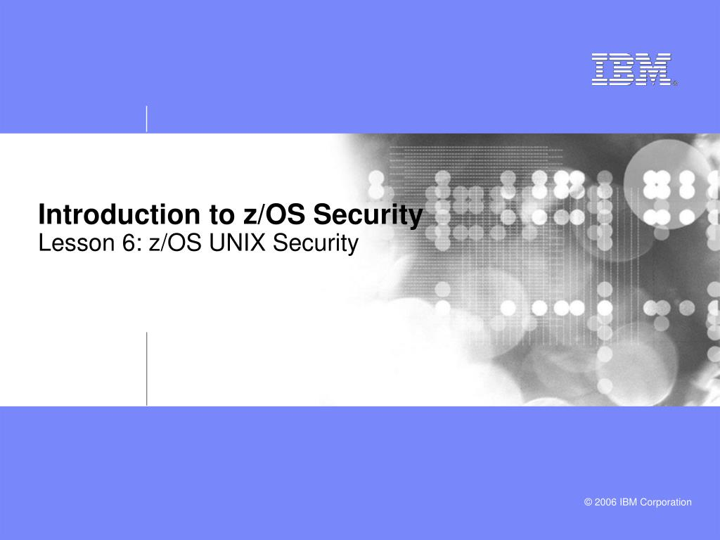 introduction to z os security lesson 6 z os unix security l.