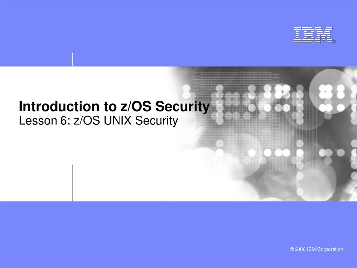 introduction to z os security lesson 6 z os unix security n.