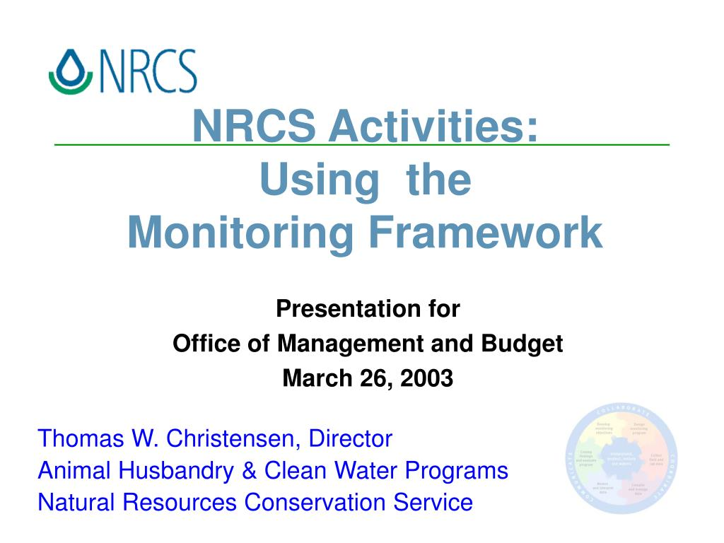 nrcs activities using the monitoring framework l.