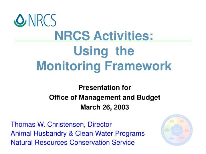 nrcs activities using the monitoring framework n.