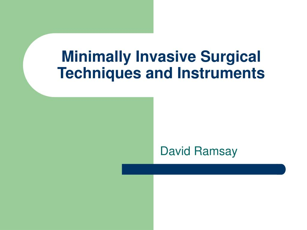 minimally invasive surgical techniques and instruments l.
