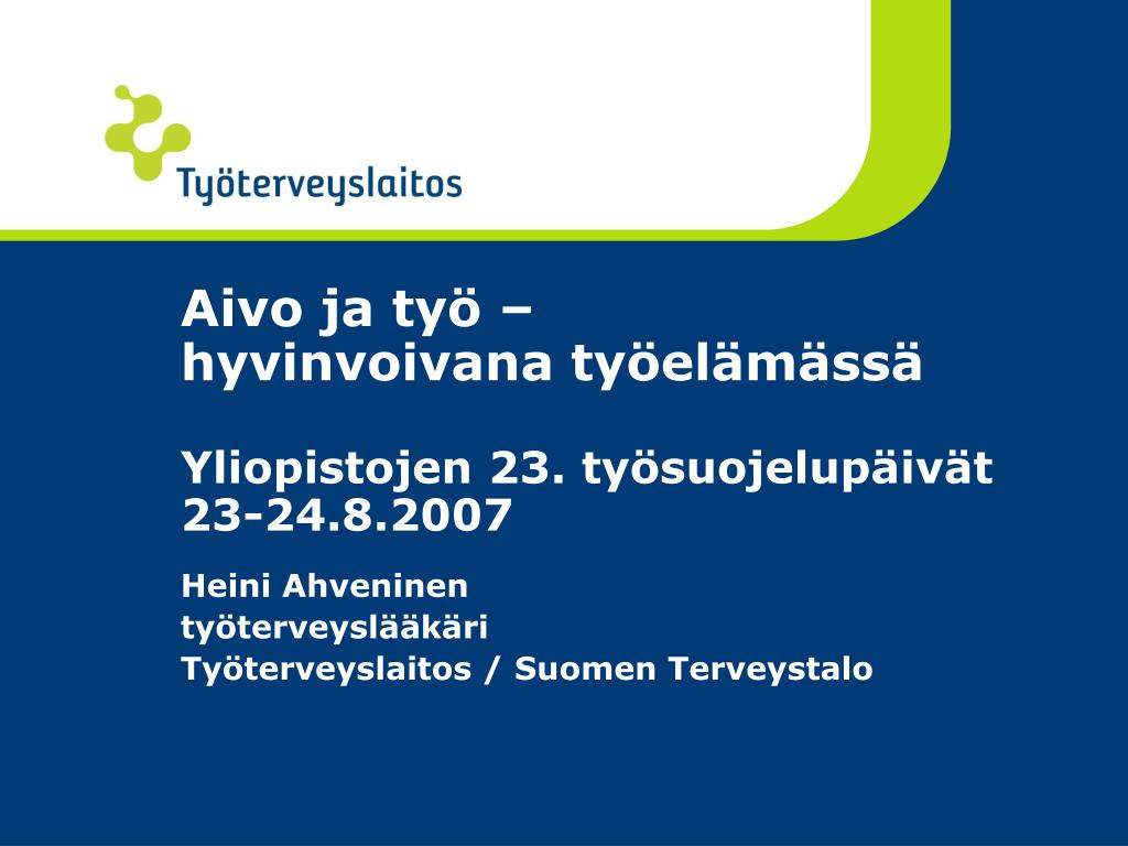 aivo ja ty hyvinvoivana ty el m ss yliopistojen 23 ty suojelup iv t 23 24 8 2007 l.