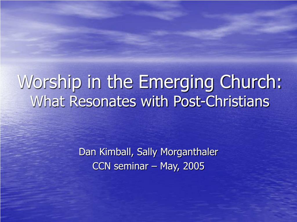 worship in the emerging church what resonates with post christians l.