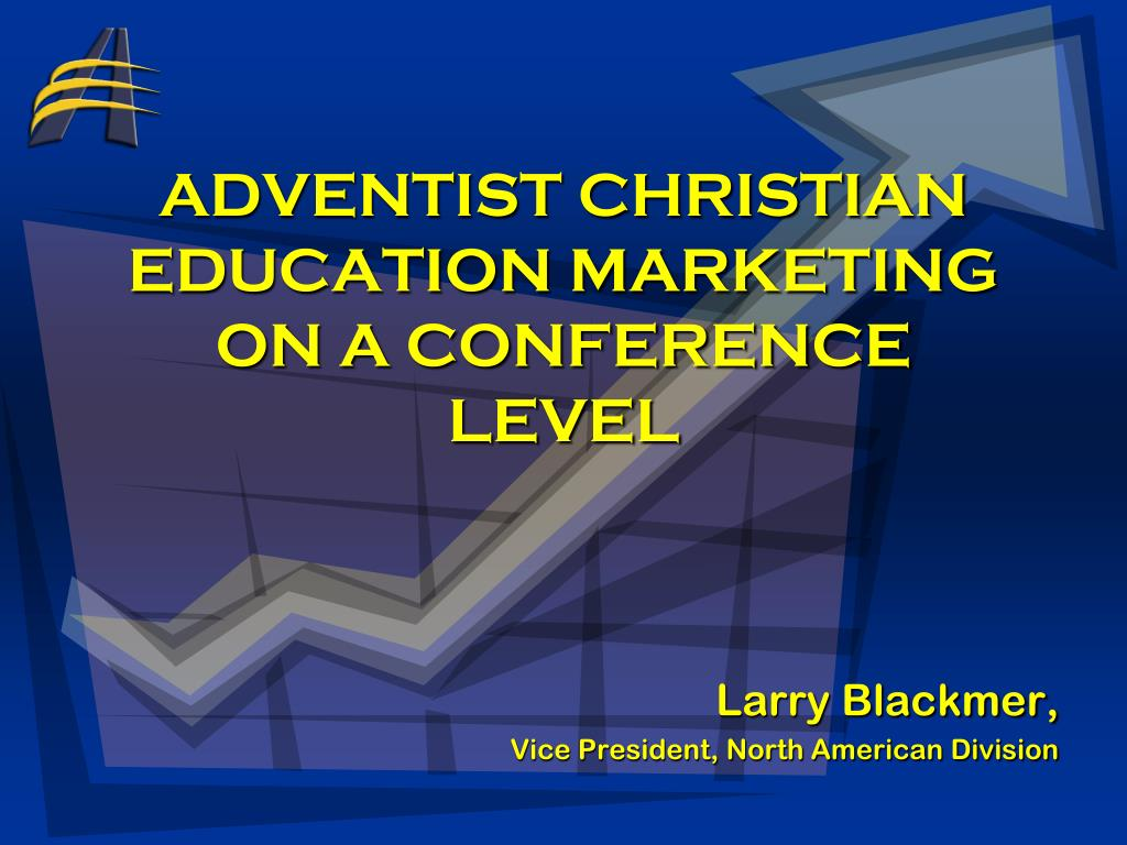 adventist christian education marketing on a conference level l.