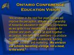 ontario conference education vision