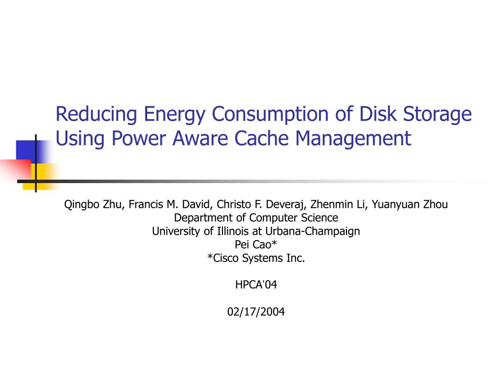 reducing energy consumption of disk storage using power aware cache management l.