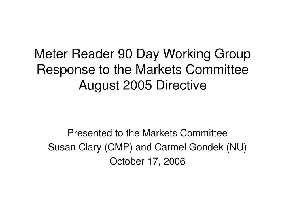 meter reader 90 day working group response to the markets committee august 2005 directive l.