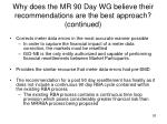 why does the mr 90 day wg believe their recommendations are the best approach continued