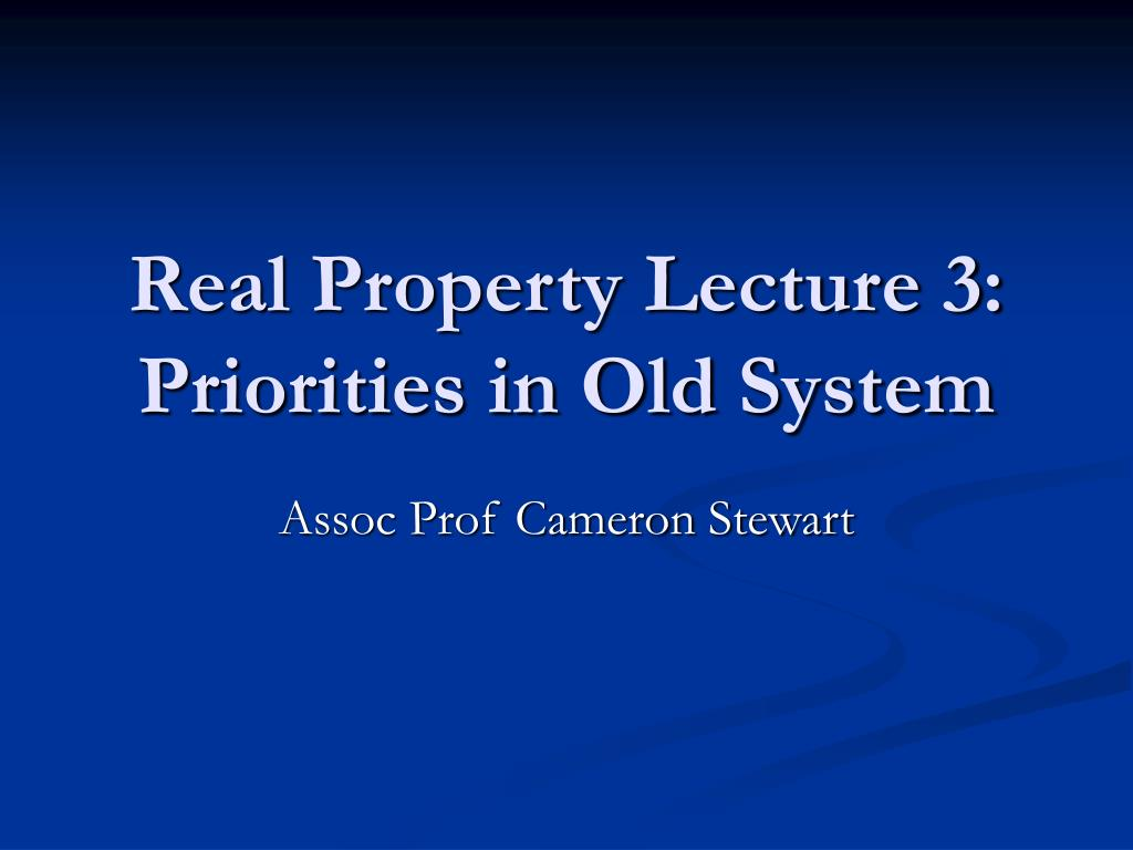 real property lecture 3 priorities in old system l.